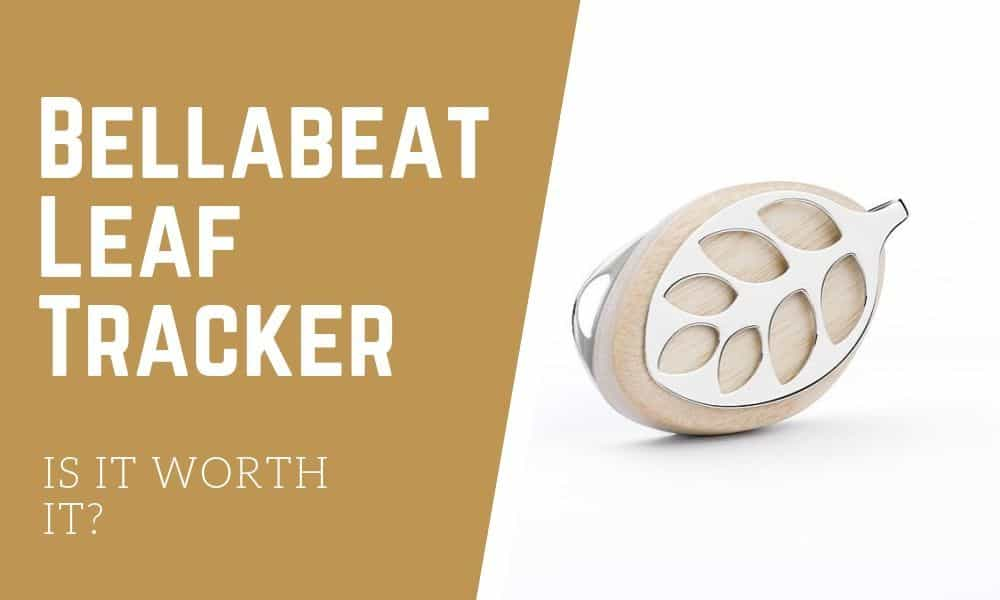 Is the Bellabeat Leaf Tracker Worth it?